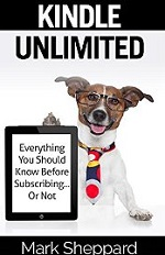 Kindle Unlimited: Everything You Should Know Before Subscribing…Or Not – Mark Sheppard [PDF] [English]