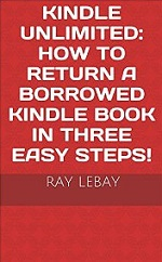 Kindle Unlimited: How to Return a Borrowed Kindle Book in Three Easy Steps! – Ray LeBay [PDF] [English]