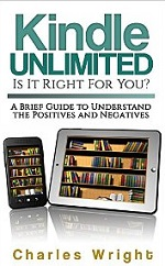 Kindle Unlimited: Is It Right For You A Brief Guide to Understand the Positives and Negatives – Charles Wright [PDF] [English]