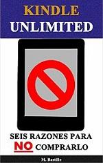 Kindle Unlimited: Seis Razones para NO Comprarlo – Miguel Bastille [PDF]