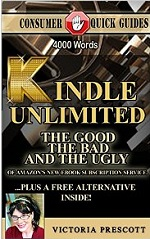 Kindle Unlimited: The Good, The Bad, And The Ugly and A FREE ALTERNATIVE To Amazon's New eBook Subscription Service (Consumer Quick Guides) – Victoria Prescott [PDF] [English]