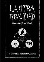 La Otra Realidad (Colección Pesadillas nº 1) – J. Daniel Aragonés Cuesta [PDF]