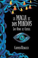 La magia de dos mundos: Los ojos de cristal – Carmen Hergueta [PDF]