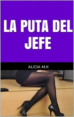 La puta del jefe – Alicia M. K. [PDF]