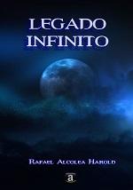 Legado infinito – Rafael Alcolea Harold [PDF]
