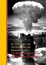 Los Bombardeos Atomicos de Hiroshima y Nagasaki – El Distrito de Ingenieros de Manhattan [PDF]