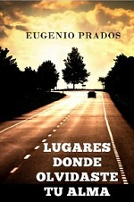 Lugares donde olvidaste tu alma: Una novela romántica para recordar – Eugenio Prados [PDF]