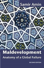Maldevelopment: Anatomy of a Global Failure (Second Edition) – Samir Amin [PDF] [English]