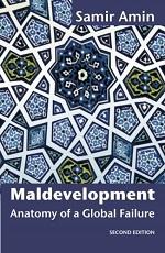 Maldevelopment: Anatomy of a Global Failure (Second Edition) – Samir Amin [PDF] [English]