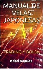 Manual de Velas Japonesas: Trading y Bolsa – Isabel Nogales [PDF]