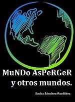Mundo Asperger y otros mundos: El síndrome de Asperger y los trastornos comórbides – Sacha Sánchez-Pardíñez [PDF]