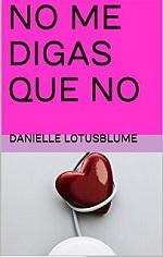 No me digas que no – Danielle Lotusblume [PDF]