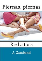 Piernas, piernas Relatos – J. Gamband [PDF]