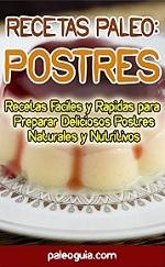 Recetas Paleo Postres: Recetas Fáciles y Rápidas para Preparar Deliciosos Postres Naturales y Nutritivos (Paleo Recetas nº 9) – Nicol Pardo [PDF]