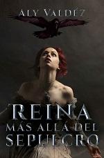Reina más alla del sepulcro – Aly Valdéz [PDF]