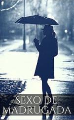 Sexo de Madrugada: Pasión Carnal Intensa Cuando Llega el Alba (Sexo Desenfrenado nº 1) – Beatriz Canali [PDF]