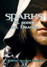 Sparks: El poder del Dragón – Rafael Alcolea Harold [PDF]