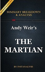 The Martian: A Novel by Andy Weir | Key Summary Breakdown & Analysis – Instanalysis [PDF] [English]