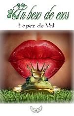 Un beso de esos – López de Val [PDF]