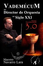 Vademécum del Director de Orquesta del Siglo XXI: Técnica NeuroDirectorial 3.0 – Francisco Navarro Lara [PDF]