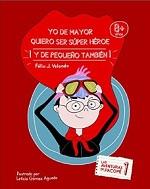Yo de mayor quiero ser súper héroe: Y de pequeño también (Las aventuras de Pacopé nº 1) – Félix Jiménez Velando [PDF]