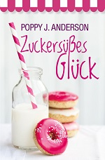 Zuckersusses Gluck – Poppy J. Anderson [German] [PDF]