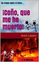 ¡Coño, que me he muerto! – Jesús Lázaro [PDF]