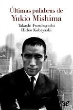 Últimas palabras de Yukio Mishima – Yukio Mishima, Takashi Furubayashi, Hideo Kobayashi [PDF]