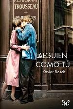 Alguien como tú – Xavier Bosch [PDF]