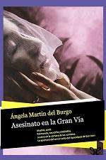 Asesinato en la Gran Vía – Ángela Martín del Burgo [PDF]