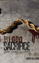 Blood Sacrifice: Fame Over Loyalty – David Sullivan [English] [PDF]