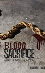 Blood Sacrifice: Fame Over Loyalty – David Sullivan [English] [PDF]