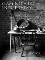 Camino a lo inesperado – David Mateos [PDF]