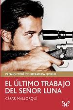 El último trabajo del señor Luna – César Mallorquí [PDF]