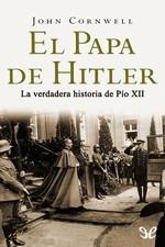 El Papa de Hitler – John Cornwell [PDF]