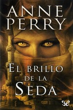 El brillo de la seda – Anne Perry [PDF]