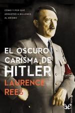 El oscuro carisma de Hitler – Laurence Rees [PDF]