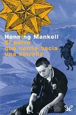 El perro que corría hacia una estrella – Henning Mankell [PDF]