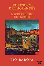 El tesoro del holandes y Los buscadores de tesoros – Pío Baroja [PDF]