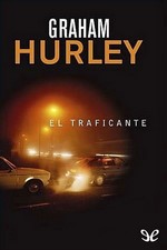 El traficante – Graham Hurley [PDF]