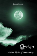 Elysium: Modern Myths of Immortality – Rodopi Sisamis [English] [PDF]