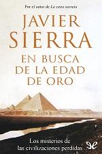 En busca de la edad de oro – Javier Sierra [PDF]