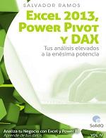 Excel 2013, Power Pivot y DAX: Tus análisis elevados a la enésima potencia (Vol, IV) – Salvador Ramos [PDF]