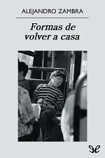 Formas de volver a casa – Alejandro Zambra [PDF]