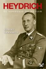 Heydrich. El verdugo de Hitler – Robert Gerwarth [PDF]
