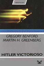 Hitler victorioso – Gregory Benford, Hilary Bailey, Greg Bear, David Brin, Algis Budrys [PDF]