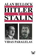 Hitler y Stalin: vidas paralelas – Alan Bullock [PDF]