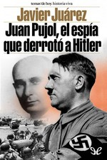 Juan Pujol, el espía que derrotó a Hitler – Javier Juarez [PDF]