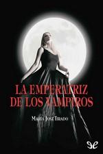 La emperatriz de los vampiros – María José Tirado [PDF]