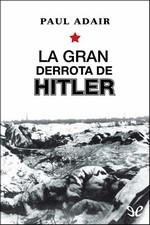 La gran derrota de Hitler – Paul Adair [PDF]
